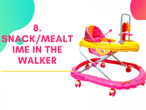 8. Play with your kid while he is in walker