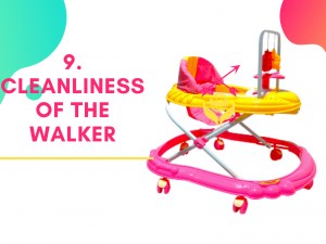 10. Cleanliness of the walker