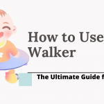 10 Tips on How to use baby Walker Effectively in 2020 | Beginner's Guide