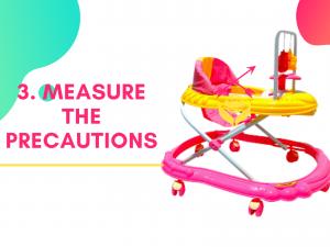 3. Measure the precautions