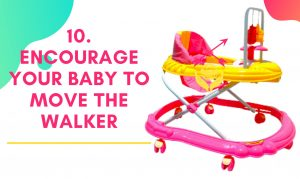 Encourage baby to walk