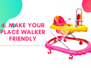 4. Make your place walker friendly